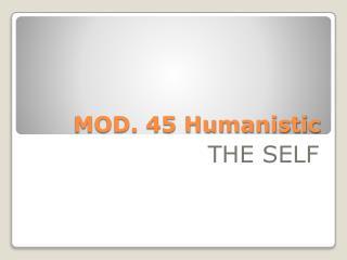 MOD. 45 Humanisti c