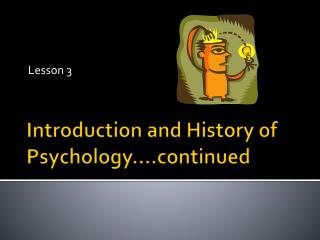 Introduction and History of  Psychology�.continued
