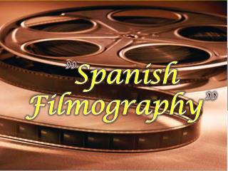""" Spanish  Filmography """