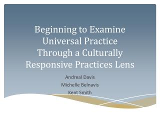 Beginning to Examine Universal Practice Through a Culturally Responsive Practices Lens