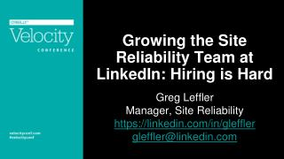 Growing the Site Reliability Team at LinkedIn: Hiring is Hard