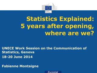 Statistics  Explained: 5  years after opening, where are we?