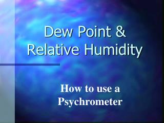 Dew Point & Relative Humidity
