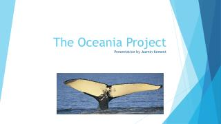 The Oceania Project Presentation by Jazmin Kement