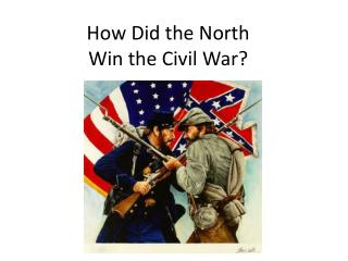 How Did the North  Win the Civil War?
