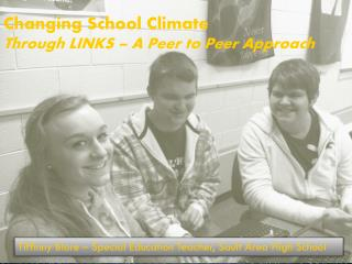 Changing School Climate Through LINKS – A Peer to Peer Approach