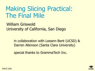 Making Slicing Practical:  The Final Mile