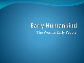 Early Humankind