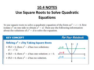 10.4 NOTES  Use Square Roots to Solve Quadratic Equations