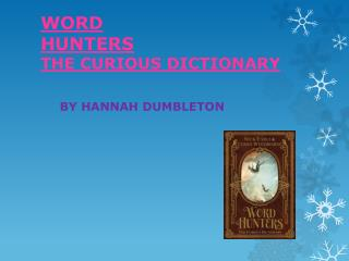 WORD HUNTERS THE CURIOUS DICTIONARY