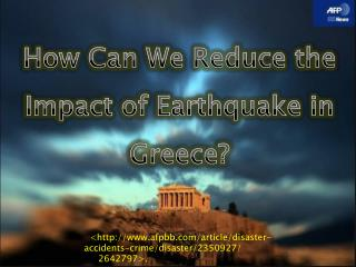 How Can We Reduce the Impact of Earthquake in Greece?
