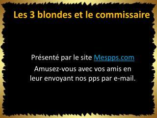 Les 3 blondes et le  commissaire
