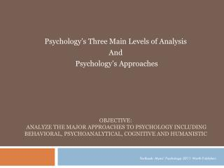 Psychology's Three Main Levels of Analysis  And  Psychology's Approaches