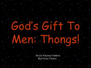 God's Gift To Men: Thongs!