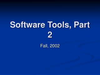 Software Tools, Part 2