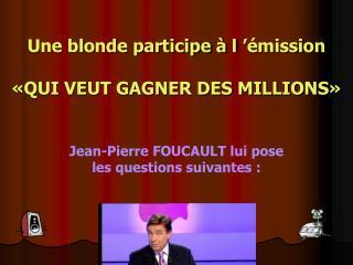 Une blonde participe à l'émission «QUI VEUT GAGNER DES MILLIONS»