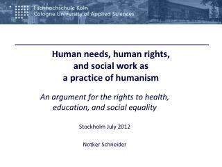 Human  needs , human  rights ,  and  social work as a  practice of humanism