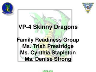 Family Readiness Group Ms. Trish  Prestridge Ms. Cynthia Stapleton Ms. Denise Strong