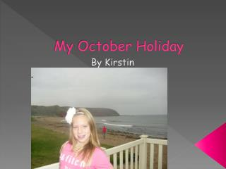 My October Holiday