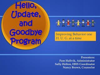 Hello, Update, and  Goodbye  Program