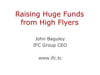 Raising Huge Funds from High Flyers