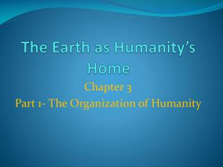 The Earth as Humanity's Home