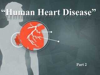 """Human Heart Disease"""