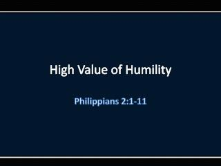 High  Value of  Humility