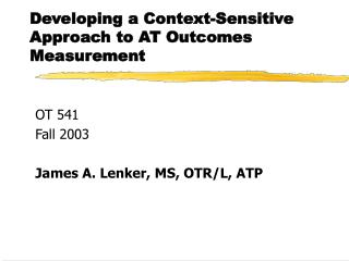 Developing a Context-Sensitive Approach to AT Outcomes Measurement