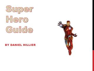 Super Hero Guide