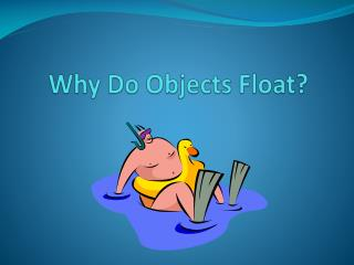Why Do Objects Float?