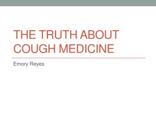 The Truth about Cough Medicine