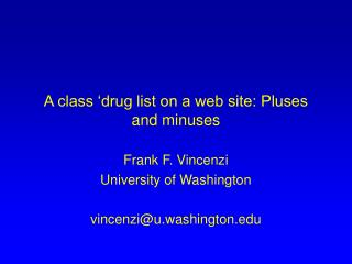 A class  drug list on a web site: Pluses and minuses