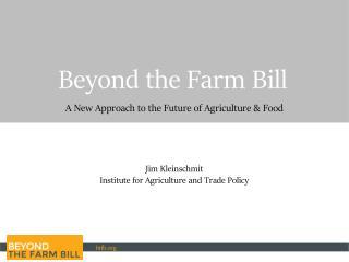 Beyond  the Farm Bill