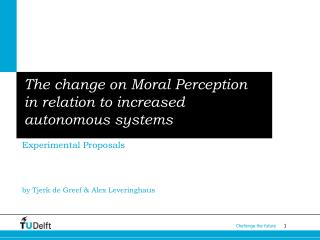 The change on Moral Perception in relation to increased autonomous systems