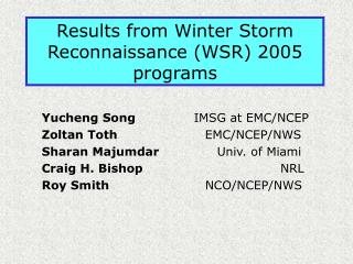 Results from Winter Storm Reconnaissance (WSR) 2005 programs