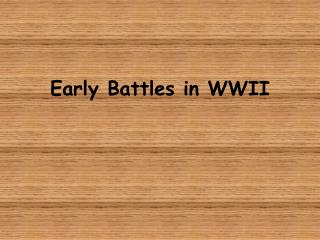 Early Battles in WWII