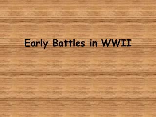 Early Battles in WWII