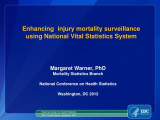 Enhancing  injury mortality surveillance  using National  Vital Statistics  System