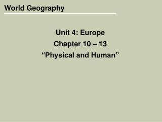 "Unit 4: Europe Chapter 10 – 13 ""Physical and Human"""