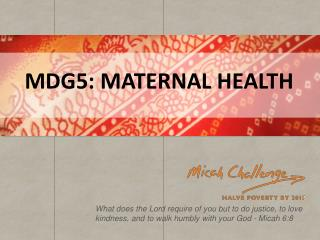 MDG5 :  Maternal  Health