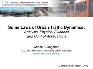 Some Laws of Urban Traffic Dynamics:  Analysis, Physical Evidence  and Control Applications