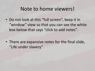 Note to home viewers!