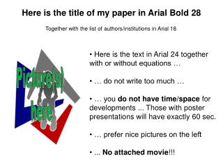 Here is the title of my paper in Arial Bold 28
