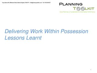 Delivering Work Within Possession Lessons Learnt
