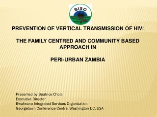 PREVENTION OF VERTICAL TRANSMISSION OF HIV:  THE FAMILY CENTRED  AND COMMUNITY BASED APPROACH  IN