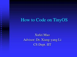 How to Code on TinyOS