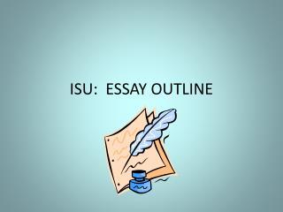ISU:  ESSAY OUTLINE