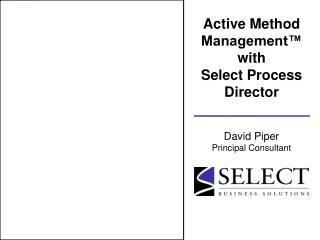 Active Method Management™ with  Select Process Director