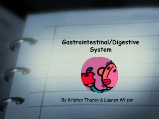 Gastrointestinal/Digestive System